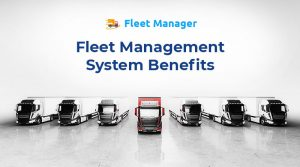Benefits-a-Fleet-Management-System-Can-Bring-for-Businesses