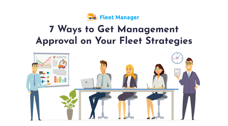 7-Ways-to-Get-Management-Approval-on-Your-Fleet-Strategies