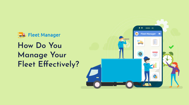 How-Do-You-Manage-Your-Fleet-Effectively
