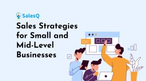 Important-Sales-Strategies-for-Small-and-Mid-Level-Businesses
