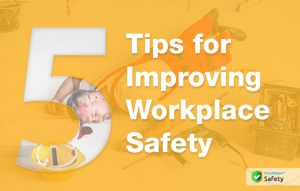 5-tips-for-workplace-safety-improvement