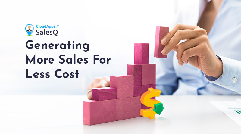Generating More Sales For Less Cost