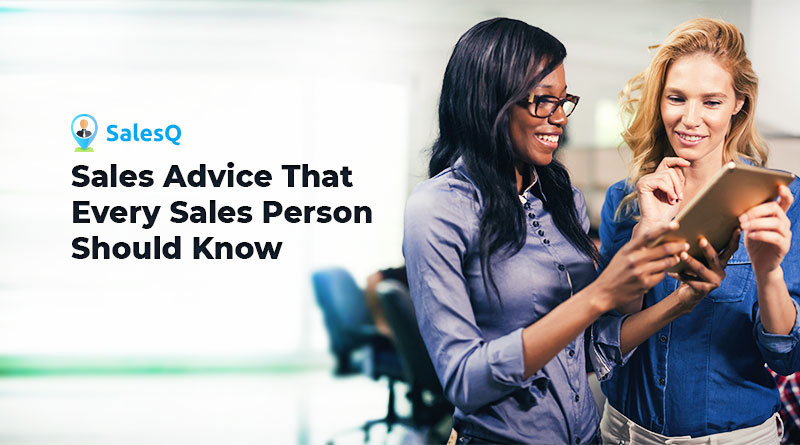 Sales Advice That Every Sales Person Should Know