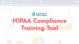 Why-is-HIPAA-Ready-the-Most-Effective-HIPAA-Compliance-Training-Tool
