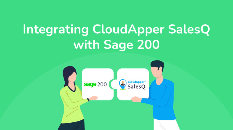 Integrating-CloudApper-SalesQ-with-Sage-200-for-Seamless-Sales-Force-Management