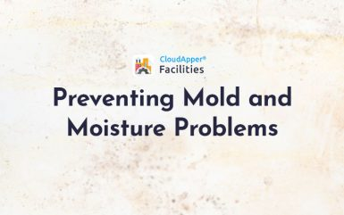 Preventing and Minimizing Mold and Moisture Problems Within Facilities