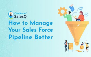 How to Manage Your Sales Force Pipeline Better
