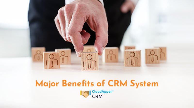 The-major-benefits-a-CRM-system-provided-to-a-business