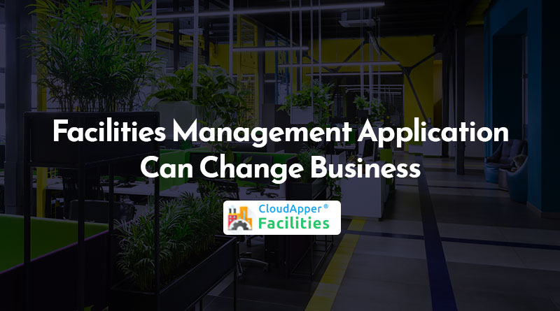 How-Facilities-Management-Application-Can-Change-your-Business