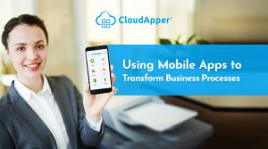 Using-Mobile-Apps-to-Transform-Business-Processes