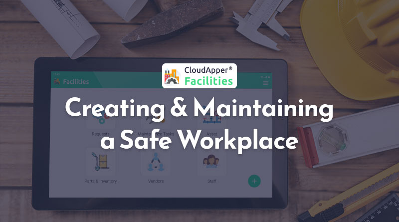 Creating-and-Maintaining-a-Safe-Workplace-With-CloudApper-Facilities