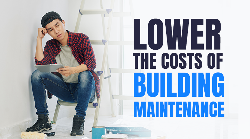LOWER-THE-COSTS-OF-BUILDING-MAINTENANCE