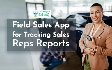Field Sales App for Tracking Sales Reps Reports