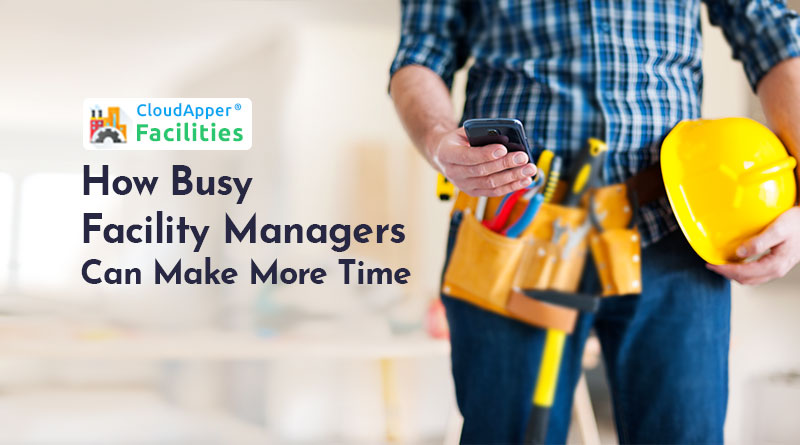 How-Busy-Facility-Managers-Can-Make-More-Time