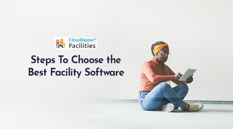 Steps-To-Choose-the-Best-Facility-Software
