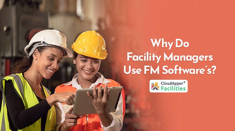 Why-Do-Facility-Managers-Use-FM-Softwares